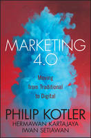 Marketing 4.0: Moving from Traditional to Digital (Hardback)