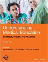 Understanding Medical Education: Evidence, Theory, and Practice (Paperback)