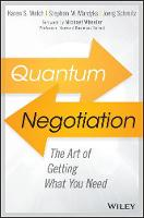 Quantum Negotiation: The Art of Getting What You Need (Hardback)