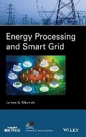 Energy Processing and Smart Grid - IEEE Press Series on Power Engineering (Hardback)