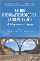 Facing Hydrometeorological Extreme Events: A Governance Issue - Hydrometeorological Extreme Events (Hardback)