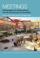 Meetings: Ethnographies of Organizational Process, Bureaucracy and Assembly - Journal of the Royal Anthropological Institute Special Issue Book Series (Paperback)