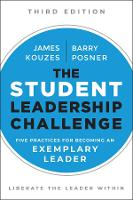 The Student Leadership Challenge: Five Practices for Becoming an Exemplary Leader - J-B Leadership Challenge: Kouzes/Posner (Paperback)