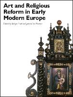 Art and Religious Reform in Early Modern Europe - Art History Special Issues (Paperback)
