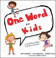 One Word for Kids: A Great Way to Have Your Best Year Ever - Jon Gordon (Hardback)