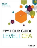 Wiley 11th Hour Guide for 2018 Level I CFA Exam (Paperback)