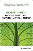 Photosynthesis, Productivity, and Environmental Stress (Hardback)
