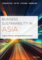 Business Sustainability in Asia: Compliance, Performance, and Integrated Reporting and Assurance (Hardback)
