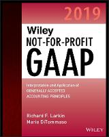 Wiley Not-for-Profit GAAP 2019: Interpretation and Application of Generally Accepted Accounting Principles (Paperback)