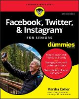 Facebook, Twitter, and Instagram For Seniors For Dummies (Paperback)