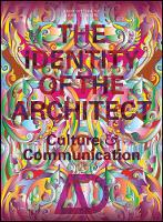 The Identity of the Architect: Culture and Communication - Architectural Design (Paperback)