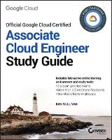 Official Google Cloud Certified Associate Cloud Engineer Study Guide