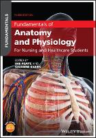 Fundamentals of Anatomy and Physiology: For Nursing and Healthcare Students - Fundamentals (Paperback)