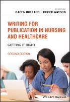 Writing for Publication in Nursing and Healthcare: Getting it Right (Paperback)
