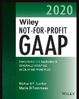 Wiley Not-for-Profit GAAP 2020: Interpretation and Application of Generally Accepted Accounting Principles - Wiley Regulatory Reporting (Paperback)