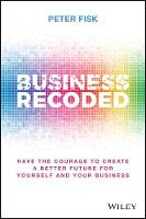 Business Recoded: Have the Courage to Create a Better Future for Yourself and Your Business (Hardback)