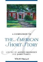 A Companion to the American Short Story - Blackwell Companions to Literature and Culture (Paperback)