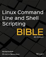 Linux Command Line and Shell Scripting Bible - Bible (Paperback)