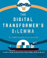 The Digital Transformer's Dilemma: How to Energize Your Core Business While Building Disruptive Products and Services (Paperback)