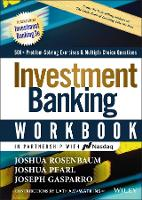 Investment Banking Workbook: 500+ Problem Solving Exercises & Multiple Choice Questions - Wiley Finance (Hardback)