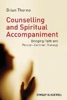Counselling and Spiritual Accompaniment: Bridging Faith and Person-Centred Therapy (Paperback)