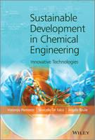 Sustainable Development in Chemical Engineering: Innovative Technologies (Hardback)
