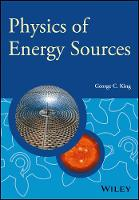 Physics of Energy Sources - Manchester Physics Series (Paperback)