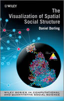 The Visualization of Spatial Social Structure - Wiley Series in Computational and Quantitative Social Science (Hardback)