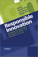 Responsible Innovation: Managing the Responsible Emergence of Science and Innovation in Society (Hardback)