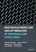 Multiscale Modelling and Optimization of Materials and Structures (Hardback)