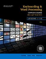 Keyboarding and Word Processing, Complete Course, Lessons 1-110: Microsoft Word 2013: College Keyboarding (Spiral bound)