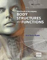 Workbook for Scott/Fong's Body Structures and Functions, 12th (Paperback)