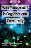 Wise Management in Organisational Complexity (Hardback)
