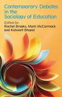 Contemporary Debates in the Sociology of Education (Hardback)