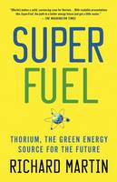 SuperFuel: Thorium, the Green Energy Source for the Future (Paperback)