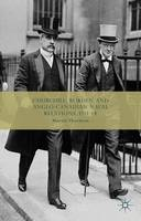 Churchill, Borden and Anglo-Canadian Naval Relations, 1911-14 (Hardback)