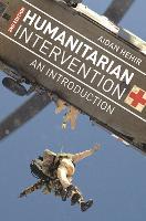 Humanitarian Intervention: An Introduction (Hardback)