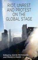 Riot, Unrest and Protest on the Global Stage (Hardback)