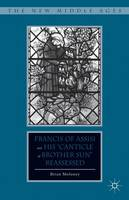 """Francis of Assisi and His """"Canticle of Brother Sun"""" Reassessed - The New Middle Ages (Hardback)"""