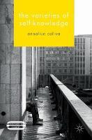 The Varieties of Self-Knowledge - Palgrave Innovations in Philosophy (Hardback)