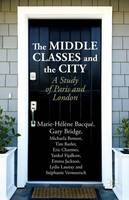 The Middle Classes and the City: A Study of Paris and London (Hardback)