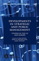 Developments in Strategic and Public Management: Studies in the US and Europe - Governance and Public Management (Hardback)