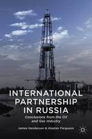 International Partnership in Russia: Conclusions from the Oil and Gas Industry (Hardback)