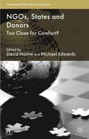 NGOs, States and Donors: Too Close for Comfort? - International Political Economy Series (Paperback)