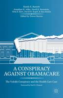A Conspiracy Against Obamacare: The Volokh Conspiracy and the Health Care Case (Hardback)