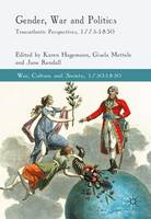 Gender, War and Politics: Transatlantic Perspectives, 1775-1830 - War, Culture and Society, 1750-1850 (Paperback)