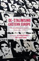 De-Stalinising Eastern Europe: The Rehabilitation of Stalin's Victims after 1953 (Hardback)