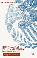 The Financial Crisis and Federal Reserve Policy (Hardback)