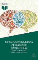 The Palgrave Handbook of Linguistic (Im)politeness (Hardback)