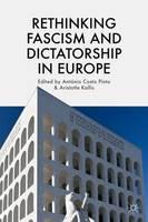 Rethinking Fascism and Dictatorship in Europe (Hardback)